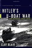 Hitler's U-Boat War: The Hunted, 1942-1945 (Modern Library War)
