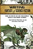 img - for Writing Fantasy & Science Fiction: How to Create Out-of-This-World Novels and Short Stories book / textbook / text book