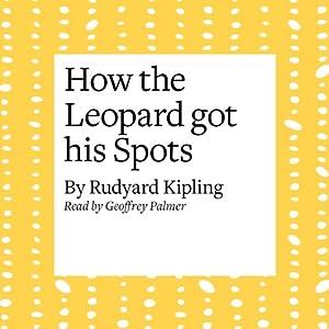How the Leopard Got His Spots Audiobook