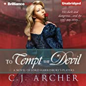 To Tempt the Devil: A Novel of Lord Hawkesbury's, Book 3 | C. J. Archer