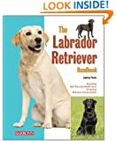 The Labrador Retriever Handbook (Barron's Pet Handbooks)