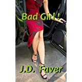 Bad Girl! (Romantic Thriller) ~ J.D. Faver