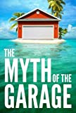 img - for The Myth of the Garage book / textbook / text book