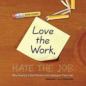 Love the Work, Hate the Job Audiobook