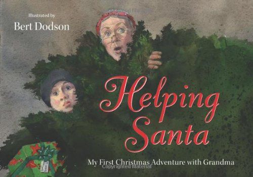 Helping Santa: My First Christmas Adventure with Grandama