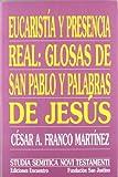 img - for Eucaristia Y Presencia Real/ Eucharist and Real Presence: Anotaciones a 1corintios 11 Y Juan 13 (Spanish Edition) book / textbook / text book