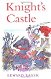 Knight's Castle (Edward Eager's Tales of Magic) (0152020748) by Eager, Edward