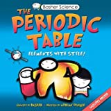 img - for Basher Science: The Periodic Table: Elements with Style! book / textbook / text book