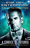 img - for Star Trek: Enterprise: Rise of the Federation: A Choice of Futures book / textbook / text book