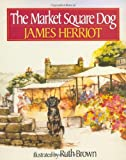 The Market Square Dog (0312065671) by Herriot, James