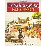 The Market Square Dog ~ James Herriot