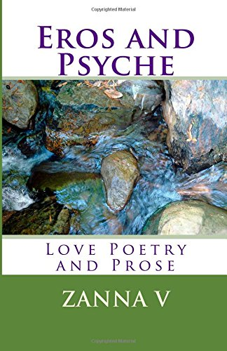 Eros and Psyche: Love Poetry and Prose