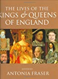 Lady Antonia Fraser The Lives Of The Kings And Queens Of England