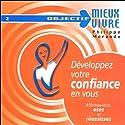 Développez votre confiance en vous | Livre audio Auteur(s) : Philippe Morando Narrateur(s) : Philippe Morando