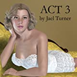 img - for Act 3 (The Closer You Look...the Stranger It Gets Book 1) book / textbook / text book