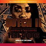 Angel's Revenge: Dutch (       UNABRIDGED) by Teri Woods Narrated by Ezra Knight