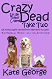 img - for Crazy Little Thing Called Dead Take Two: No Animals Were Harmed in the Making of This Book (The Bree MacGowan Mysteries) (Volume 3) book / textbook / text book