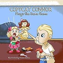 Copycat Connor Plays the Same Game | Livre audio Auteur(s) : A.M. Shah, Melissa Arias Shahm PhD Narrateur(s) : Kim Park