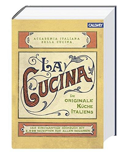 la-cucina-die-originale-kuche-italiens-das-einzigartige-kochbuch-mit-2000-rezepten-aus-allen-regione