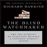 The Blind Watchmaker: Why the Evidence of Evolution Reveals a Universe Without Design | Richard Dawkins