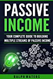 Passive Income: Your complete guide to building multiple streams of passive Income (making money online, and live financial freedom)