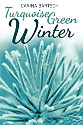 Turquoise Green Winter (Emely and Elyas Book 2)