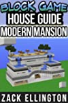 Block Game House Guide: Modern Mansio...