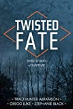 img - for Twisted Fate by Traci Hunter Abramson (2014-06-06) book / textbook / text book