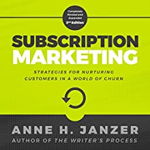 Subscription Marketing: Strategies for Nurturing Customers in a World of Churn Audiobook by Anne Janzer Narrated by Anne Janzer