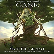 Gank: The Crucible Shard, Book 4 Audiobook by Skyler Grant Narrated by Doug Tisdale, Jr.
