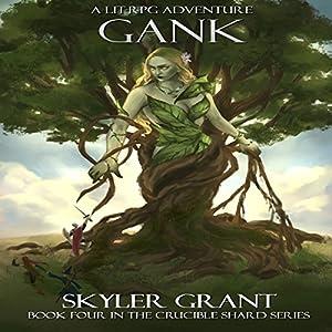 Gank: The Crucible Shard, Book 4 Hörbuch von Skyler Grant Gesprochen von: Doug Tisdale, Jr.