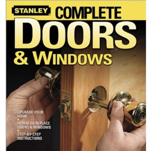Complete Doors and Windows (Stanley Complete) - Wiley - 0696232960 - ISBN: 0696232960 - ISBN-13: 9780696232961