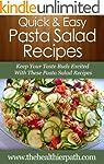 Pasta Salad Recipes: Keep Your Taste...