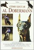 Como Educar Al Dobermann (Spanish Edition)