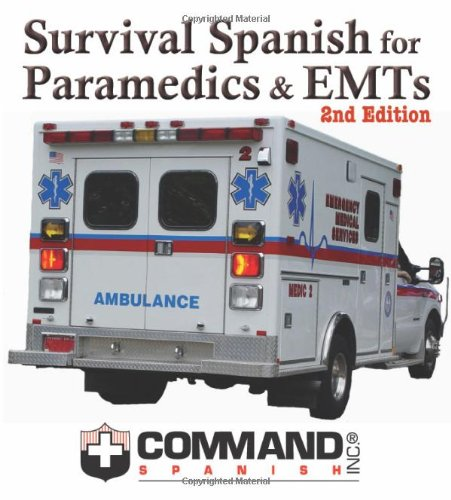 Survival Spanish for Paramedics and EMTs English and Spanish Edition