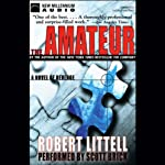 The Amateur: A Novel of Revenge | Robert Littell