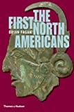 Brian Fagan The First North Americans: An Archaeological Journey (Ancient Peoples and Places)