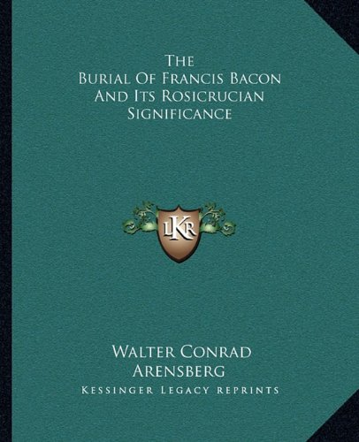 The Burial of Francis Bacon and Its Rosicrucian Significance