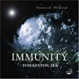 "Immunity. Audio-CD: Schamanische Heilges�ngevon ""Tom Kenyon"""