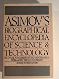 Asimov's Biographical Encyclopedia of Science and Technology:  The lives and achievements of 1510 great scientists from ancient times to the present