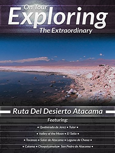 On Tour Exploring the Extraordinary Ruta Del Desierto Atacama