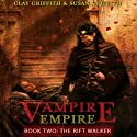 The Rift Walker: Vampire Empire, Book 2 (       UNABRIDGED) by Clay Griffith, Susan Griffith Narrated by James Marsters
