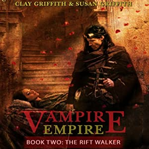 The Rift Walker: Vampire Empire, Book 2 | [Clay Griffith, Susan Griffith]
