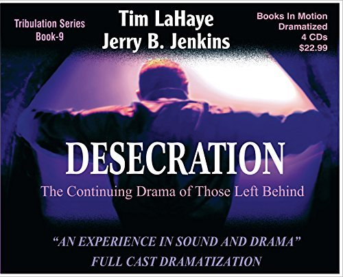 DESECRATION (Left Behind Dramatized series in Full Cast) (Book #9) [CD] by Tim LaHaye & Jerry B. Jenkins by Tim LaHaye & Jerry B. Jenkins (1999-08-02)