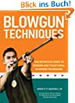 Blowgun Techniques: The Definitive Gu...