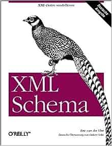 Xml Schema: Eric van der Vlist: 9783897213456: Amazon.com: Books