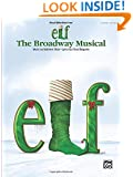 Elf: The Broadway Musical -- Selections: Piano/Vocal