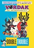 Vordak the Incomprehensible #3: Double Trouble