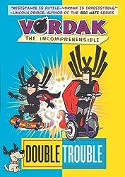 Vordak the Incomprehensible: Double Trouble