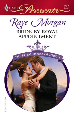 Bride By Royal Appointment (Harlequin Presents), RAYE MORGAN